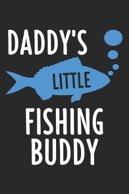 Daddy's Little Fishing Buddy by Fishing Notebooks