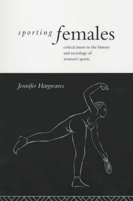 Sporting Females by Jennifer Hargreaves image