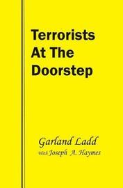 Terrorists at the Doorstep by Garland Ladd