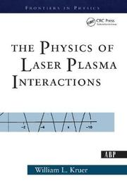 The Physics Of Laser Plasma Interactions by William L. Kruer