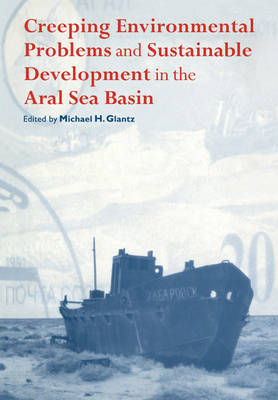 Creeping Environmental Problems and Sustainable Development in the Aral Sea Basin image