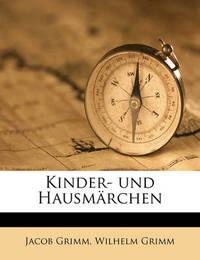 Kinder- Und Hausmarchen by Jacob Grimm