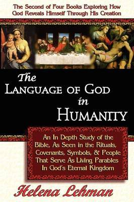 The Language of God in Humanity, 2nd in The Language of God Series by Helena Lehman image