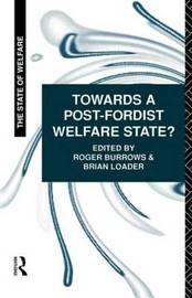 Towards a Post-Fordist Welfare State? by Roger Burrows image
