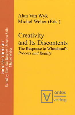 Creativity and Its Discontents: The Response to Whitehead's Process and Reality