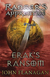 Erak's Ransom (Ranger's Apprentice Book 7) by John Flanagan