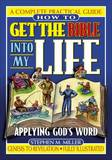 How to Get the Bible into My Life by Stephen Miller