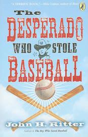 The Desperado Who Stole Baseball by John Ritter image