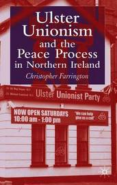 Ulster Unionism and the Peace Process in Northern Ireland by C. Farrington image