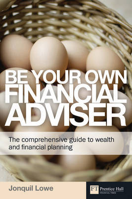 Be Your Own Financial Adviser by Jonquil Lowe