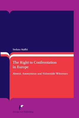 The Right to Confrontation in Europe by Stefano Maffei