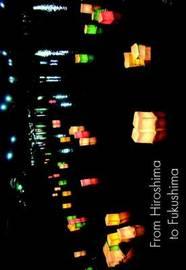 From Hiroshima to Fukushima by Naomi Klein