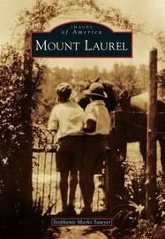Mount Laurel by Stephanie Marks Sawyer