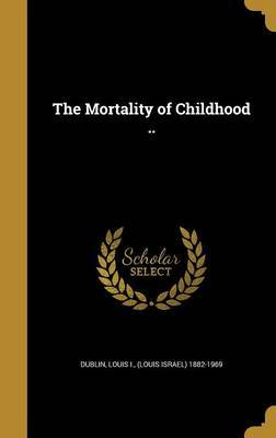 The Mortality of Childhood .. image