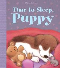 Time to Sleep, Puppy by Little Bee Books