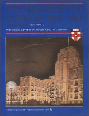 The University of London, 1836-1986 by Negley Harte image