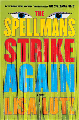 The Spellmans Strike Again by Lisa Lutz