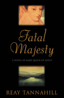Fatal Majesty by Reay Tannahill