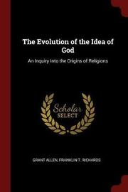 The Evolution of the Idea of God by Grant Allen image