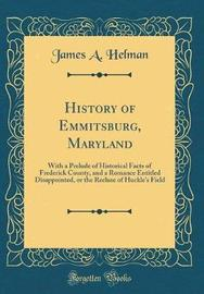 History of Emmitsburg, Maryland by James A Helman image
