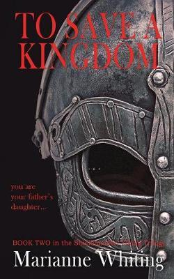 To Save a Kingdom by Marianne Whiting image