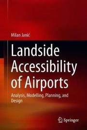 Landside Accessibility of Airports by Milan Janic