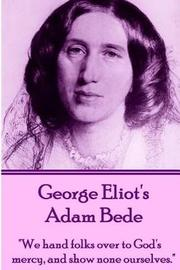 George Eliot's Adam Bede by George Eliot