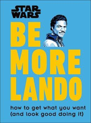 Star Wars Be More Lando by Christian Blauvelt