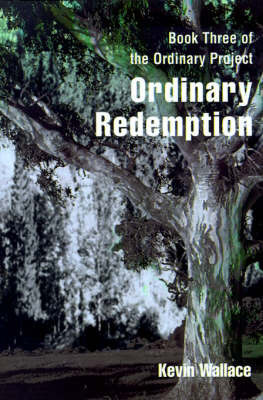 Ordinary Redemption by Kevin Virgil Wallace