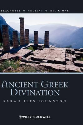 Ancient Greek Divination by Sarah Iles Johnston