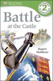 Battle at the Castle by Rupert Matthews