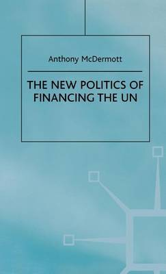 The New Politics of Financing the UN by Anthony McDermott image