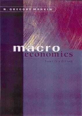 Macroeconomics by N Gregory Mankiw