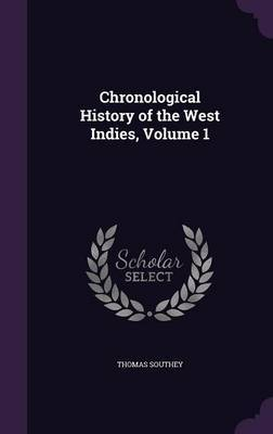 Chronological History of the West Indies, Volume 1 by Thomas Southey image