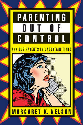 Parenting Out of Control by Margaret K Nelson