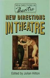 New Directions in Theatre by Julian Hilton image