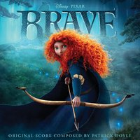 Brave - Music From The Motion Picture Soundtrack by Patrick Doyle