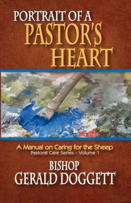 Portrait of a Pastor's Heart by Gerald Doggett