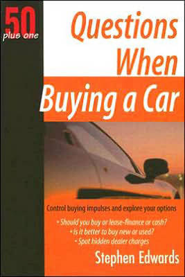 Questions When Buying a Car by Stephen Edwards