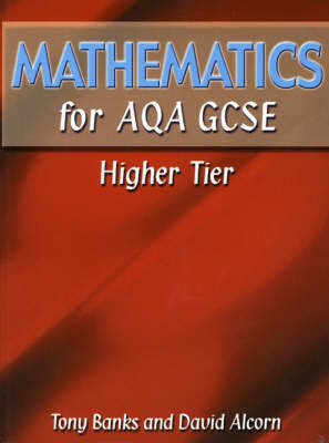 Mathematics for AQA GCSE HigherTier by Tony Banks