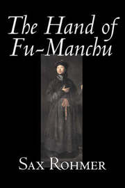 The Hand of Fu-Manchu by Sax Rohmer, Fiction, Action & Adventure by Sax Rohmer