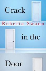 Crack in the Door by Roberta Swann