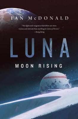 Luna: Moon Rising by Ian McDonald image