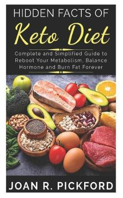 Hidden Facts of Keto Diet by Joan R Pickford