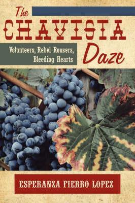 The Chavista Daze: Volunteers, Rebel Rousers, Bleeding Hearts by Esperanza Fierro Lopez image