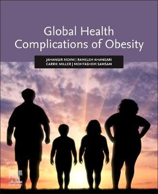 Global Health Complications of Obesity by Jahangir Moini