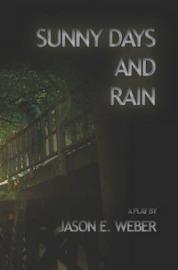 Sunny Days and Rain by Jason E. Weber image