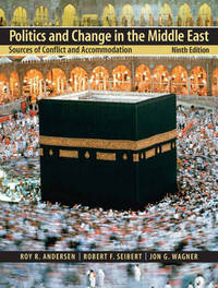 Politics and Change in the Middle East: Sources of Conflict and Accommodation by Roy R. Andersen image
