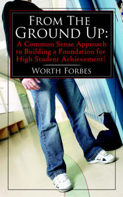 From The Ground Up by Worth Forbes