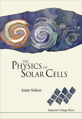 Physics Of Solar Cells, The by Jenny A Nelson